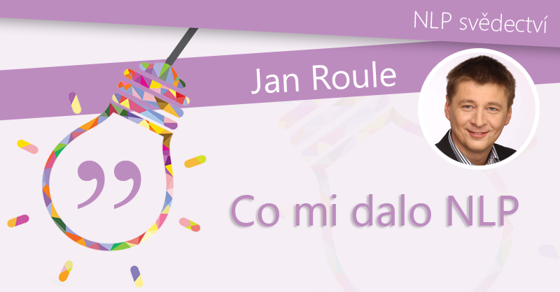 Jan Roule- Co mi dalo NLP